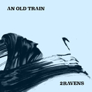 An Old Train (feat. Jennifer Pague)/Roger O'Donnell