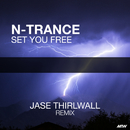 Set You Free (Jase Thirlwall Remix)/N-Trance