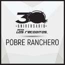 Pobre Ranchero (Versión 30 Aniversario)/Banda Los Recoditos
