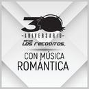 Con Música Romántica (Versión 30 Aniversario)/Banda Los Recoditos