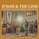 Bluegrass Live (feat. Jerry Douglas, Dan Tyminski)/Judah & the Lion