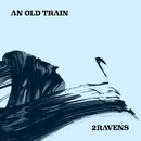 An Old Train/Roger O'Donnell