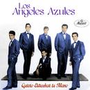 Quiero Estrechar Tu Mano/Los Ángeles Azules