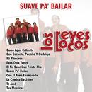 Suave Pa' Bailar/Los Reyes Locos