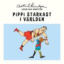 Pippi starkast i världen/Astrid Lindgren