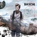 Neui Wält/Baschi