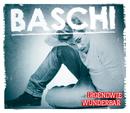 Irgendwie Wunderbar/Baschi
