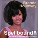 Spellbound: Rare And Unreleased Motown Gems/Brenda Holloway