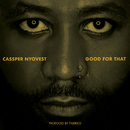 Good For That/Cassper Nyovest