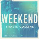 Weekend/Travis Collins