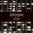 Unforgive/SHE'S