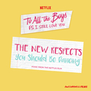 """You Should Be Dancing (From The Netflix Film """"To All The Boys: P.S. I Still Love You"""")/The New Respects"""