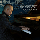 Dream Songs: The Essential Joe Hisaishi/久石譲