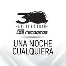 Una Noche Cualquiera (Versión 30 Aniversario)/Banda Los Recoditos