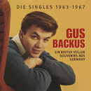 Ein Koffer voller Souvenirs aus Germany - Die Singles 1963-1967/Gus Backus