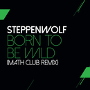 Born To Be Wild/Steppenwolf