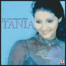 La Incomparable Tania/Tania
