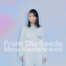 From The Seeds/上白石萌音