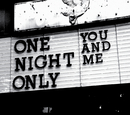 You and Me/One Night Only
