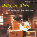 Back In Town (feat. The Mel-Tones)/Mel Tormé