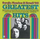 The Greatest Hits Of Sergio Mendes And Brasil '66/Sergio Mendes & Brasil '66