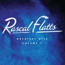 Greatest Hits Volume 1/Rascal Flatts