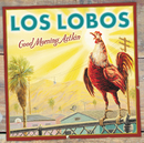 Good Morning Aztlán/Los Lobos