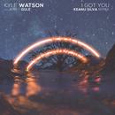 I Got You (Keanu Silva Remix) (feat. Apple Gule)/Kyle Watson