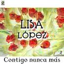 Contigo Nunca Más/Lisa Lopez