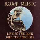 Love Is The Drug / Avalon/Roxy Music
