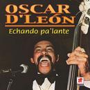 Echando Pa'lante/Oscar D'León
