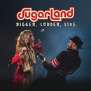 BIGGER, Louder, Live/Sugarland
