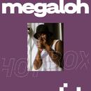 Hotbox/MEGALOH