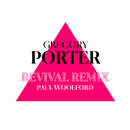 Revival (Paul Woolford Remix)/Gregory Porter