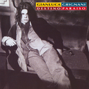 Destino Paraiso - 25th Anniversary Edition (Remastered)/Gianluca Grignani