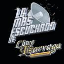 Lo Más Escuchado De/Chuy Lizárraga y Su Banda Tierra Sinaloense