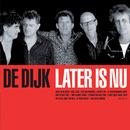 Later Is Nu/De Dijk