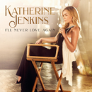"""I'll Never Love Again (From """"A Star Is Born"""")/Katherine Jenkins"""