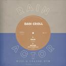 Rain / Actor With A Loaded Gun/Dan Croll