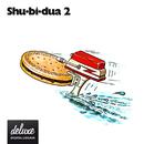Shu-bi-dua 2 (Deluxe udgave)/Shu-bi-dua