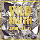 Lever Det Liv/Vild Smith