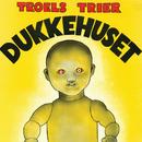 Dukkehuset/Troels Trier