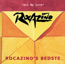 All My Love - Best Of/Rocazino