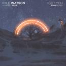 I Got You (Wh0 Remix) (feat. Apple Gule)/Kyle Watson