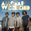 Suddenly Yours/Allstar Weekend