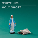 Holy Ghost/White Lies