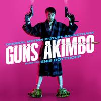 Guns Akimbo (Original Motion Picture Soundtrack)/Enis Rotthoff