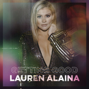 Getting Good/Lauren Alaina