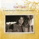 Here Tonight: The White Light Demos/Gene Clark