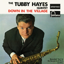Down In The Village (Live At Ronnie Scott's Club, London, UK / 1962 / Remastered 2019)/Tubby Hayes Quintet